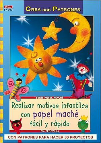 Realizar motivos infantiles con papel mache rapido y facil (Spanish) Paperback – 2010