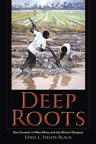Deep Roots: Rice Farmers in West Africa and the African Diaspora (Blacks in the Diaspora)