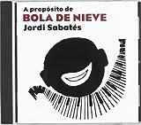 A Proposito de Bola de Nieve by Jordi Sabates