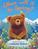 When Will It Be Spring?, Catherine Walters, 0525465294