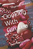 Cooking With Gin Lee: Simple And Easy Recipes [12/19/2016] Virginia L. Watkins