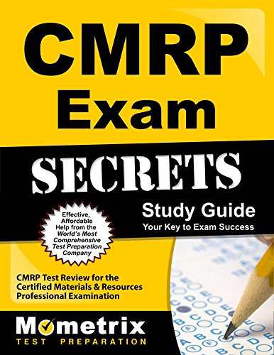 CMRP Exam Secrets Study Guide: CMRP Test Review for the Certified Materials & Resources Professional Examination