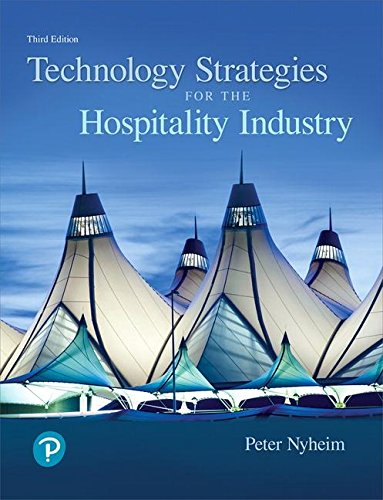 Technology Strategies for the Hospitality Industry (3rd Edition) (What's New in Culinary & Hospitality)