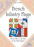 French Infantry Flags 1789-1815, Ludovic Letrun, 2352501121