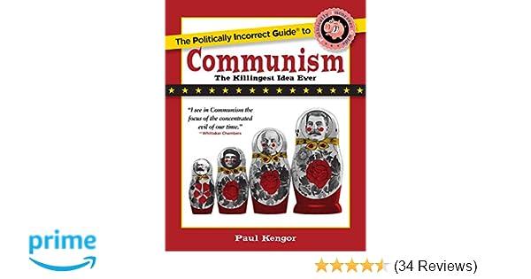 73b7dddbdcc5e The Politically Incorrect Guide to Communism (The Politically Incorrect  Guides)  Paul Kengor  9781621575870  Amazon.com  Books