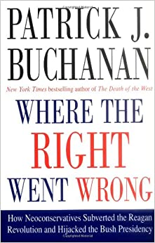 Book Where the Right Went Wrong: How Neoconservatives Subverted the Reagan Revolution and Hijacked the Bush Presidency