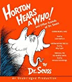 Horton Hears a Who and Other Sounds of Dr. Seuss: Horton Hears a Who; Horton Hatches the Egg; Thidwick, the Big-Hearted Moose [HORTON HEARS A WHO & OTHER]