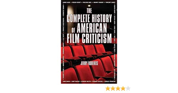 The Complete History Of American Film Criticism Roberts Jerry 9781595800497 Amazon Com Books