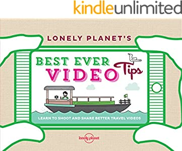 Lonely Planet's Best Ever Video Tips (Kindle Edition with Audio/Video)