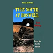 Turn South at Roswell: Roswell, Book 1 | Ted Dickey