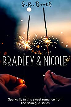 Bradley and Nicole: Scinegue Sweets (The Scinegue Series 2.5) by [Booth, S.R.]