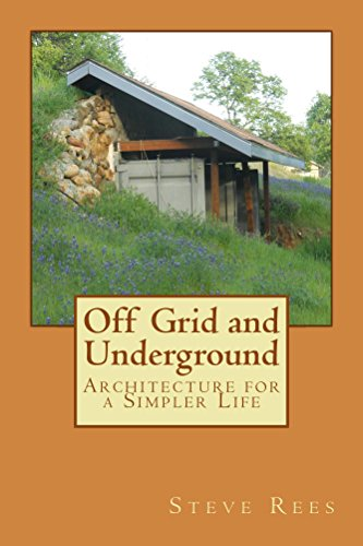 Off Grid and Underground: Architechture for Simple Living by [Rees, Steve]