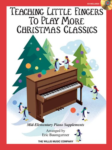 Read Online Teaching Little Fingers to Play More Christmas Classics: Mid-Elementary Level pdf epub