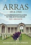 Arras 1914-1918: A Comprehensive Guide to the Battlefields. Part 1 - Arras South