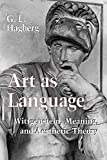 img - for Art as Language: Tales of Sex and Gender from Early Ireland: Wittgenstein, Meaning, and Aesthetic Theory by G. L. Hagberg (1998-04-01) book / textbook / text book