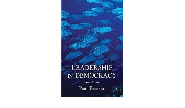 leadership in democracy brooker paul