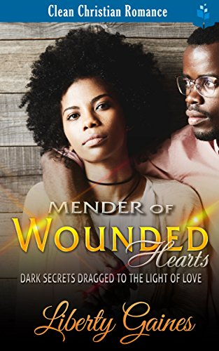 Search : Mender of Wounded Hearts: Dark Secrets Dragged To The Light of Love