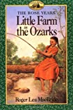 Front cover for the book Little Farm in the Ozarks by Roger Lea MacBride