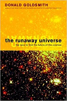 Book The Runaway Universe: The Race To Discover The Future Of The Cosmos by Donald Goldsmith (2000-11-16)