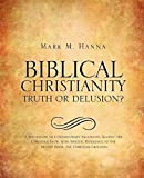 img - for BIBLICAL CHRISTIANITY: TRUTH OR DELUSION? book / textbook / text book