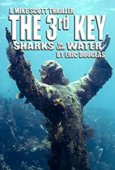 The 3rd Key: Sharks in the Water (A Mike Scott Thriller Book 8) by [Douglas, Eric]