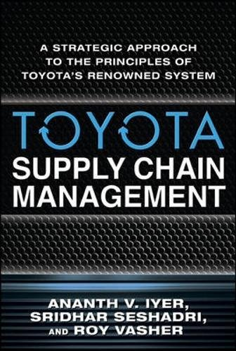 Supply Chain Design - Toyota Supply Chain Management: A Strategic Approach to Toyota's Renowned System