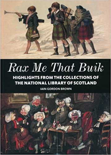 Rax Me That Buik: Highlights from the collections of The National Library of Scotland