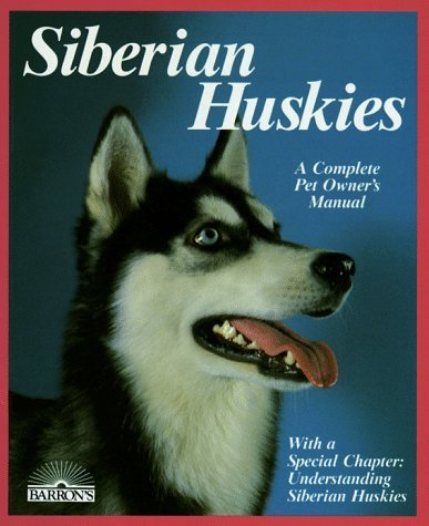 Siberian Huskies: Everything About Purchase, Care, Nutrition, Breeding, Behavior, and Training (Complete Pet Owner's Manual) by Kerry V. Kern (1990-03-01) 1