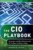 img - for The CIO Playbook: Strategies and Best Practices for IT Leaders to Deliver Value by Nicholas R. Colisto (2012-08-07) book / textbook / text book