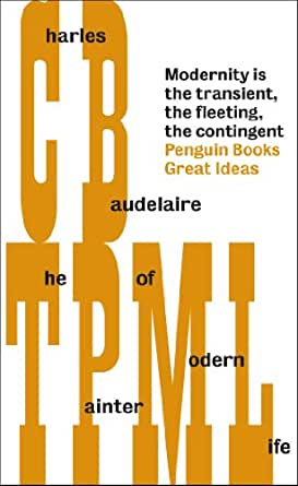 The Painter Of Modern Life Penguin Great Ideas Kindle Edition