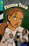 img - for Oxford Reading Tree TreeTops Graphic Novels: Level 16: Freedom Train book / textbook / text book