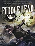 Fiddlehead: A Novel of the Clockwork Century