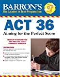 Barron's ACT 36: Aiming for the Perfect Score, 3rd edition