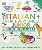 Italian for Everyone Junior 5 Words a Day: Learn and Practise 1,000 Italian Words
