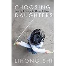 Choosing Daughters: Family Change in Rural China