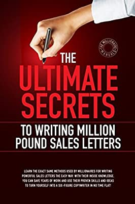 The Ultimate Secrets to Writing Million Pound Sales Letters (The Millionaire Manuals)