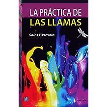 La práctica de las llamas (Spanish Edition)