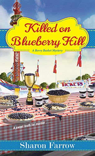 Killed on Blueberry Hill (A Berry Basket Mystery Book 3)