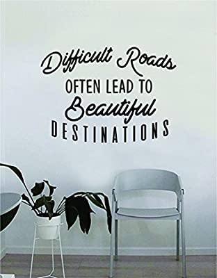 Difficult Roads Often Lead to Beautiful Destinations Quote Wall Decal Sticker Room Bedroom Art Vinyl Decpr Decoration Teen Inspirational Adventure Travel Mountains Explore Wanderlust