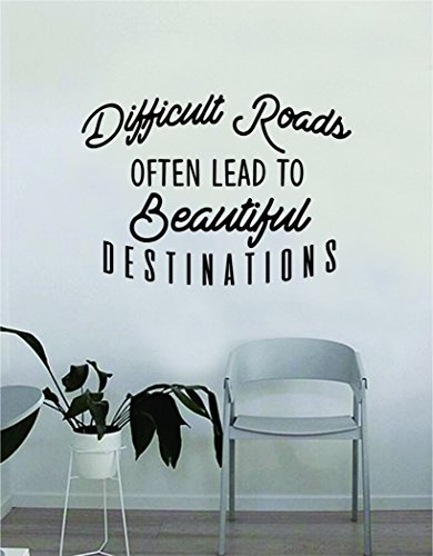 Difficult Roads Often Lead to Beautiful Destinations Quote Wall Decal Sticker Room Bedroom Art Vinyl Decpr Decoration Teen Inspirational Adventure Travel Mountains Explore Wanderlust by Boop Decals