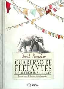 Cuaderno de elefantes NOVEDAD: DANIEL MONEDERO ...