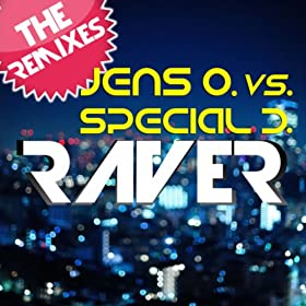 Jens O. vs. Special D.-Raver (The Remixes)