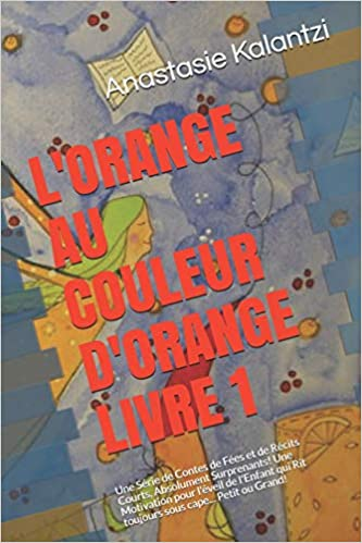 L Orange Au Couleur D Orange Livre 1 Une Serie De Contes De