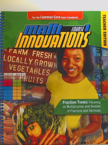 Math Innovations Course 1: Fraction Times: Focusing on Multiplication and Division of Fractions and Decimals Teacher Text + 6 year online license