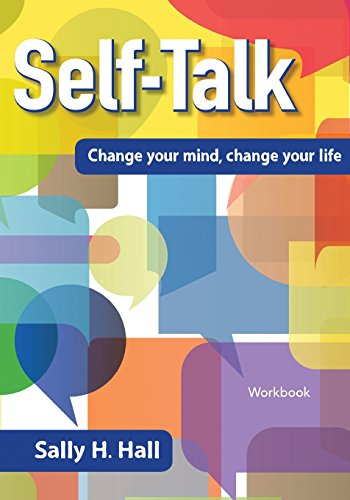 Self-Talk: Change Your Mind, Change Your Life
