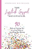 The Lipstick Gospel Devotional: 90 Days of Saying