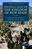 Political Essay on the Kingdom of New Spain, Alexander von Humboldt, 1108077897