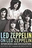 Led Zeppelin on Led Zeppelin: Interviews and Encounters (Musicians in Their Own Words)