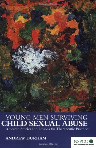 Young Men Surviving Child Sexual Abuse: Research Stories and Lessons for Therapeutic Practice (Wiley Child Protection & Policy Series) (Wiley Protection Child)
