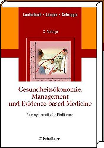 Gesundheitsökonomie, Management und Evidence-based Medicine: Handbuch für Praxis, Politik und Studium